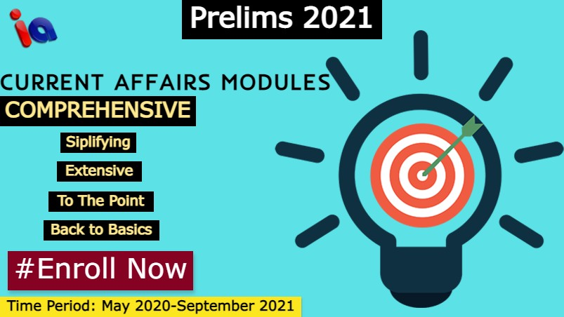 Current Affairs Modules for Prelims 2021